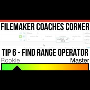 FileMaker Coaches' Corner - Tip 6 - Find Range Operator